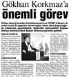 Gökhan Korkmaz'a önemli görev.