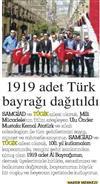 1919 adet Türk bayrağı dağıtıldı.