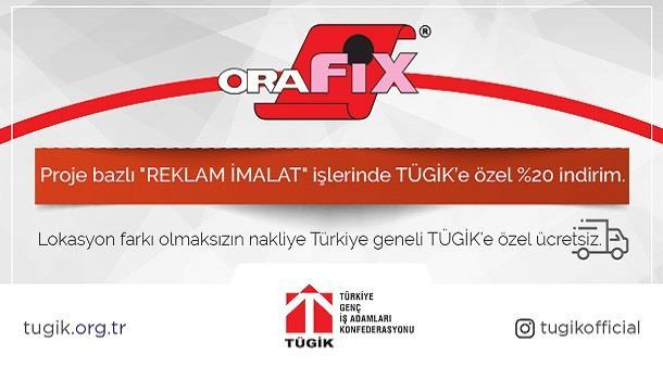 Orafix Reklam İmalatı işlerinde TÜGİK Üyelerine Özel %20 indirim