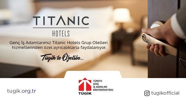 Titanic Otelleri hizmetlerinden TÜGİK Üyelerine özel çok avantajlı fiyat ve koşullar